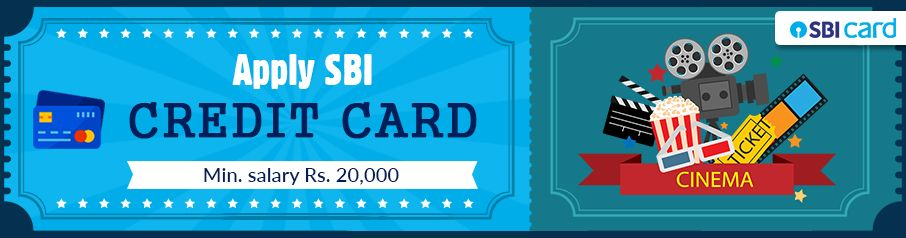 Apply for SBI Credit Card for Movie Lovers (Min. salary Rs 20,000)