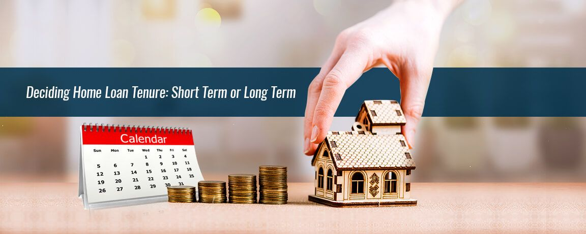 Deciding-Home-Loan-Tenure-Short-Term-or-Long-Term-1.jpg
