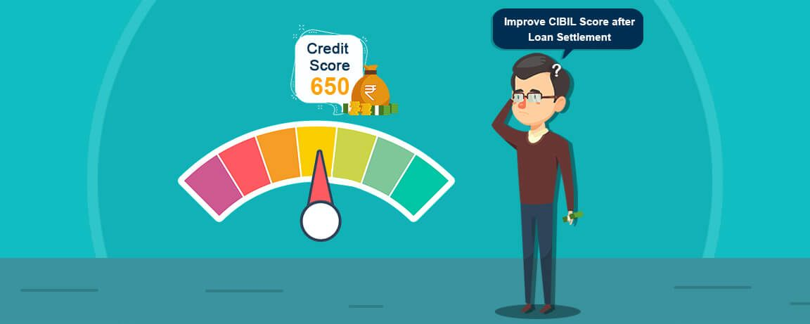 How-to-Improve-your-CIBIL-Score-after-a-Loan-Settlement.jpg